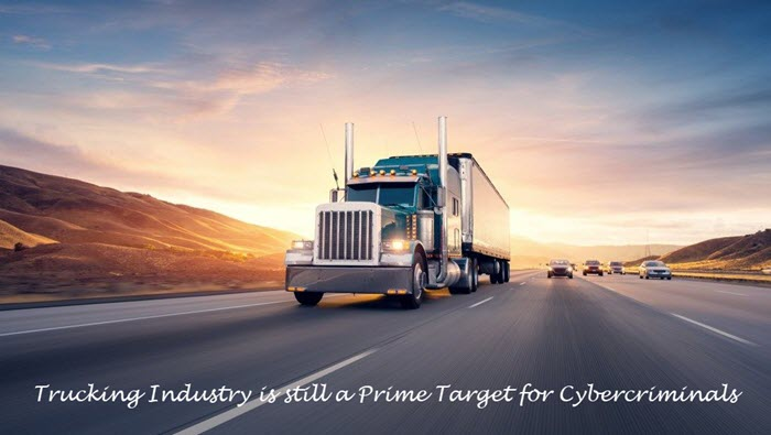 Trucking Industry is still a Prime Target for Cybercriminals